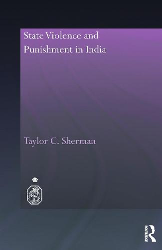 State Violence and Punishment in India - Royal Asiatic Society Books (Paperback)