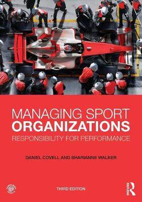 Managing Sport Organizations: Responsibility for Performance (Paperback)