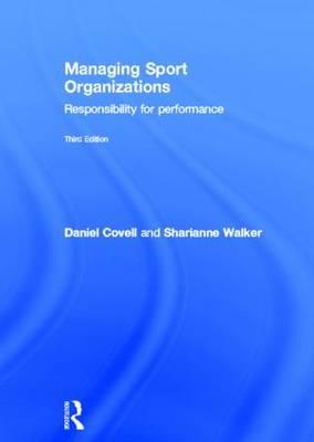 Managing Sport Organizations: Responsibility for Performance (Hardback)