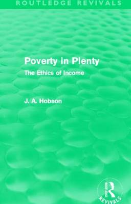 Poverty in Plenty: The Ethics of Income - Routledge Revivals (Paperback)