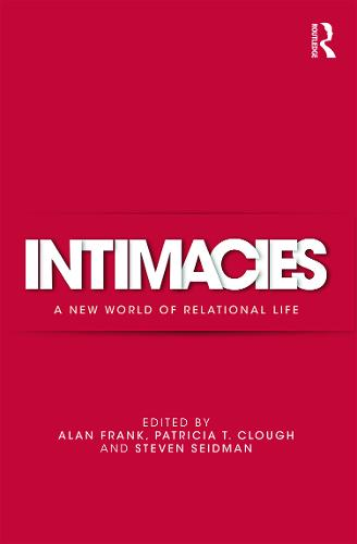 Intimacies: A New World of Relational Life (Hardback)