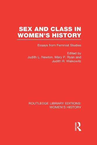 Sex and Class in Women's History: Essays from Feminist Studies - Routledge Library Editions: Women's History (Hardback)