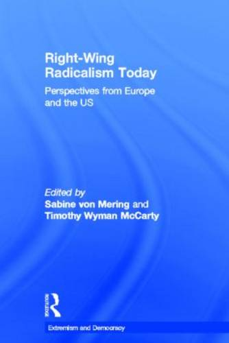 Right-Wing Radicalism Today: Perspectives from Europe and the US - Extremism and Democracy (Hardback)