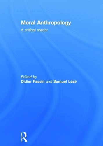 Moral Anthropology: A Critical Reader (Hardback)