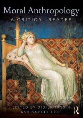 Moral Anthropology: A Critical Reader (Paperback)