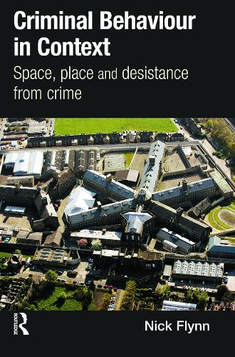 Criminal Behaviour in Context: Space, Place and Desistance from Crime - International Series on Desistance and Rehabilitation (Paperback)