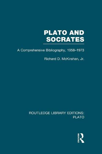 Plato and Socrates: A Comprehensive Bibliography 1958-1973. - Routledge Library Editions: Plato (Hardback)