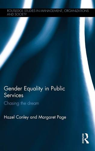 Gender Equality in Public Services: Chasing the Dream - Routledge Studies in Management, Organizations and Society (Hardback)