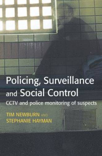 Policing, Surveillance and Social Control: CCTV and Police Monitoring of Suspects (Paperback)