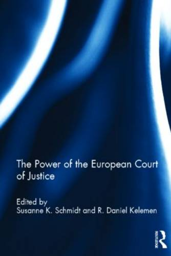 The Power of the European Court of Justice - Journal of European Public Policy Special Issues as Books (Hardback)