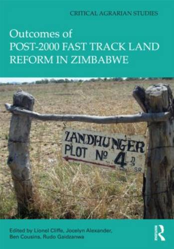 Outcomes of post-2000 Fast Track Land Reform in Zimbabwe - Critical Agrarian Studies (Hardback)