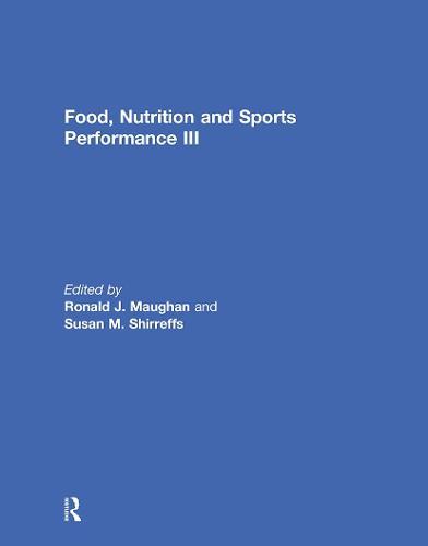 Food, Nutrition and Sports Performance III (Hardback)