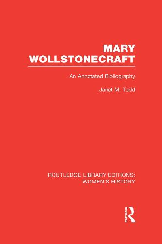 Mary Wollstonecraft: An Annotated Bibliography - Routledge Library Editions: Women's History (Hardback)
