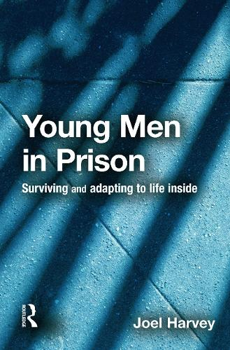 Young Men in Prison: Surviving and Adapting to Life Inside (Paperback)
