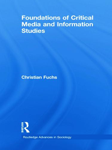 Foundations of Critical Media and Information Studies - Routledge Advances in Sociology (Paperback)