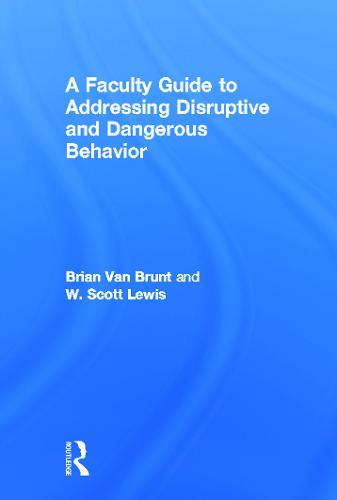 A Faculty Guide to Addressing Disruptive and Dangerous Behavior (Hardback)