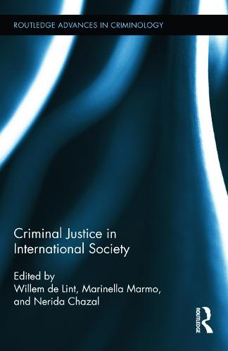 Criminal Justice in International Society - Routledge Advances in Criminology (Hardback)