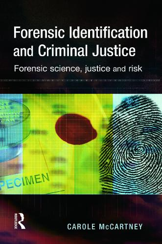 Forensic Identification and Criminal Justice (Paperback)