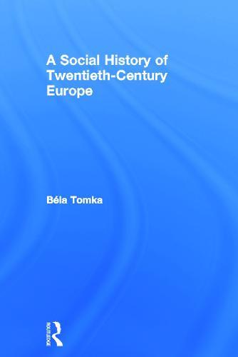 A Social History of Twentieth-Century Europe (Hardback)
