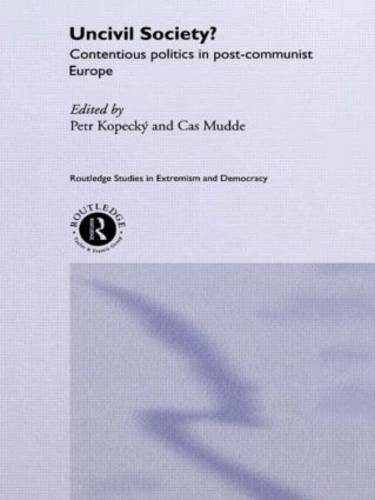 Uncivil Society?: Contentious Politics in Post-Communist Europe - Extremism and Democracy (Paperback)