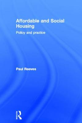 Affordable and Social Housing: Policy and Practice (Hardback)