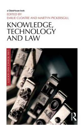 Knowledge, Technology and Law - Law, Science and Society (Hardback)