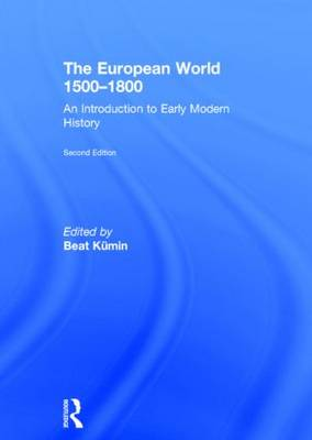 The European World 1500-1800: An Introduction to Early Modern History (Hardback)