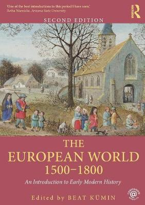 The European World 1500-1800: An Introduction to Early Modern History (Paperback)