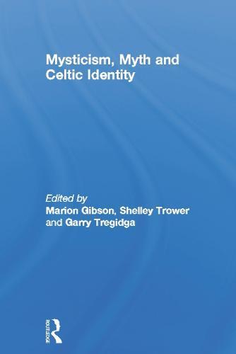 Mysticism, Myth and Celtic Identity (Hardback)