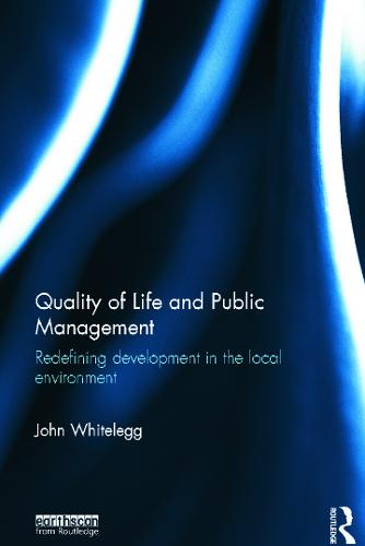 Quality of Life and Public Management: Redefining Development in the Local Environment (Paperback)