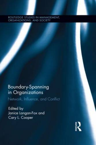 Boundary-Spanning in Organizations: Network, Influence and Conflict - Routledge Studies in Management, Organizations and Society (Hardback)