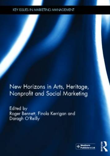 New Horizons in Arts, Heritage, Nonprofit and Social Marketing - Key Issues in Marketing Management (Hardback)