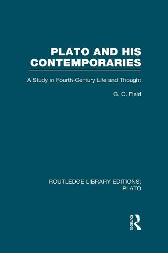 Plato and His Contemporaries: A Study in Fourth Century Life and Thought - Routledge Library Editions: Plato (Hardback)