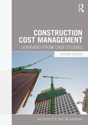 Construction Cost Management: Learning from Case Studies (Paperback)