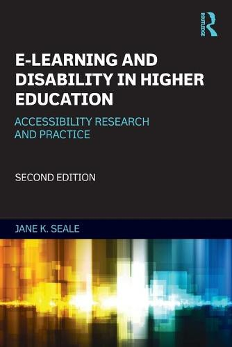 E-learning and Disability in Higher Education: Accessibility Research and Practice (Paperback)