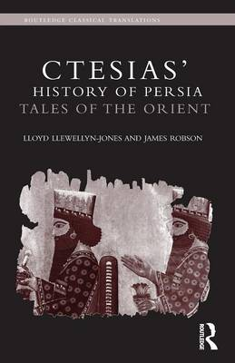 Ctesias' 'History of Persia': Tales of the Orient (Paperback)