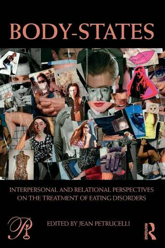 Body-States:Interpersonal and Relational Perspectives on the Treatment of Eating Disorders - Psychoanalysis in a New Key Book Series (Paperback)
