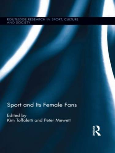 Sport and Its Female Fans - Routledge Research in Sport, Culture and Society (Paperback)