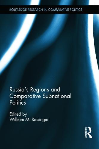 Russia's Regions and Comparative Subnational Politics (Hardback)