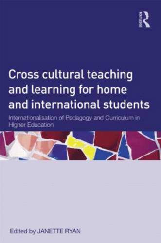 Cross Cultural Teaching and Learning for Home and International Students: Internationalisation of Pedagogy and Curriculum in Higher Education (Paperback)