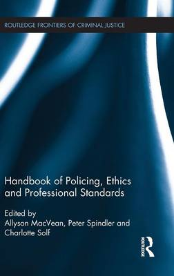 Handbook of Policing, Ethics and Professional Standards - Routledge Frontiers of Criminal Justice (Hardback)