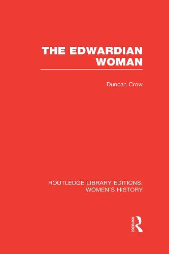 The Edwardian Woman - Routledge Library Editions: Women's History (Hardback)