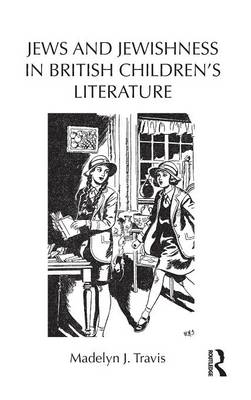 Jews and Jewishness in British Children's Literature - Children's Literature and Culture (Hardback)