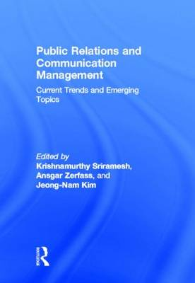 Public Relations and Communication Management: Current Trends and Emerging Topics (Hardback)