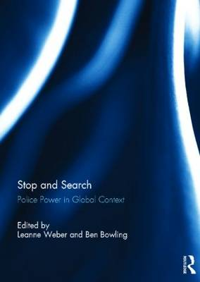 Stop and Search: Police Power in Global Context (Hardback)