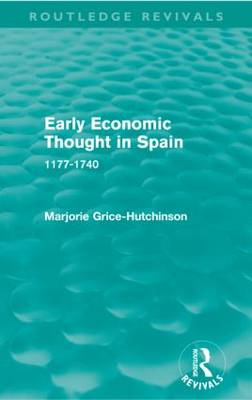 Early Economic Thought in Spain, 1177-1740 (Paperback)