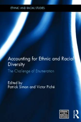 Accounting for Ethnic and Racial Diversity: The Challenge of Enumeration - Ethnic and Racial Studies (Hardback)