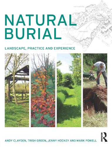 Natural Burial: Landscape, Practice and Experience (Paperback)