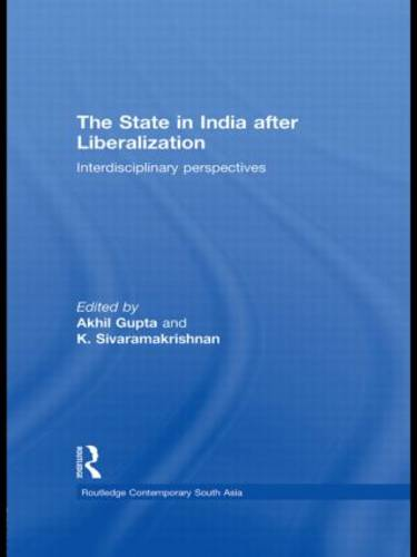 The State in India after Liberalization: Interdisciplinary Perspectives (Paperback)