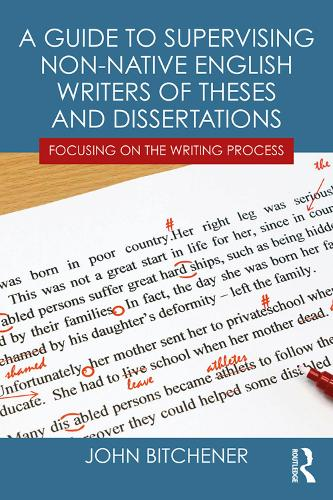 A Guide to Supervising Non-native English Writers of Theses and Dissertations: Focusing on the Writing Process (Paperback)